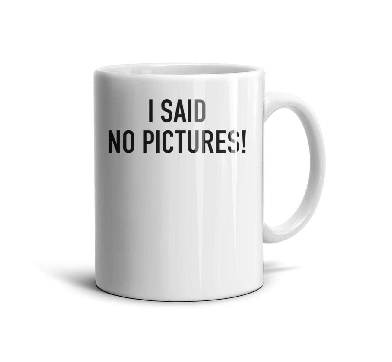 devrrssx I Said no Pictures! Cool Mugs Great Gift 1 Set for Office and Home for sonMaximum Capacity 13.5oz