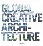 Global Creative Architecture, Daniel Schulz, 9812455434