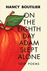 On the Eighth Day Adam Slept Alone: New Poems