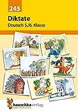 Diktate 5./6. Klasse: Übungsprogramm mit Lösungen für die 5./6. Klasse