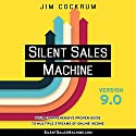 Silent Sales Machine 9.0 Audiobook by Jim Cockrum Narrated by Jim Cockrum