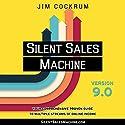 Silent Sales Machine 9.0 Audiobook by Jim Cockrum Narrated by Jim Cockrum