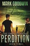 The Days of Noah, Book Three: Perdition (Volume 3)