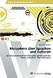 Metaphern ????ber Sprachen und Kulturen: Zur ????bersetzbarkeit der Metapher am Beispiel des Filmes Il Postino (Der Postmann) (German Edition) by Giovanna Giudetti (2012-10-29)