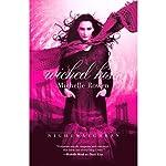 Wicked Kiss: Nightwatchers, Book 2 | Michelle Rowen