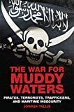 "Joshua Tallis, ""The War for Muddy Waters: Pirates, Terrorists, Traffickers, and Maritime Security"" (Naval Institute Press, 2019)"