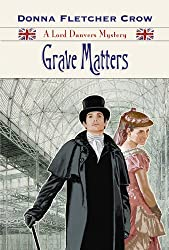 Grave Matters (A Lord Danvers Mystery) (The Lord Danvers Mysteries Book 2)