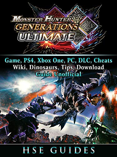 Monster Hunter Generations Ultimate, Game, Wiki, Monster List, Weapons,  Alchemy, Tips, Cheats, Guide Unofficial
