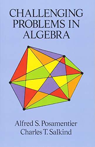 Challenging Problems in Algebra (Dover Books on Mathematics) (Shopping Bend In)