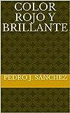 color rojo y brillante spanish edition