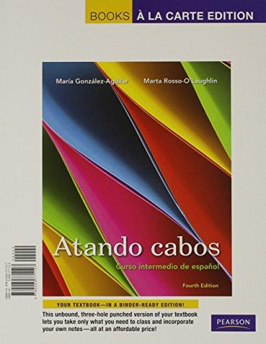 Atando cabos: Curso intermedio de español, Books a la Carte Plus MyLab Spanish with eText (multi semester access) -- Access Card Package (4th Edition)