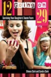 img - for 12 Going on 29: Surviving Your Daughter's Tween Years book / textbook / text book