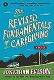"""The Revised Fundamentals of Caregiving - A Novel"" av Jonathan Evison"