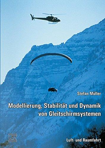 Modellierung, Stabilität und Dynamik von Gleitschirmsystemen (Luft- und Raumfahrt)