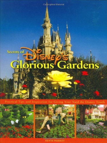 (Secrets of Disney's Glorious Gardens)