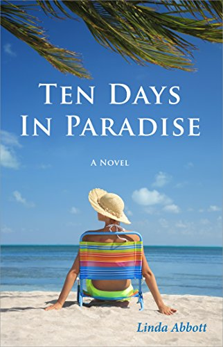 Ten Days In Paradise by [Abbott, Linda]