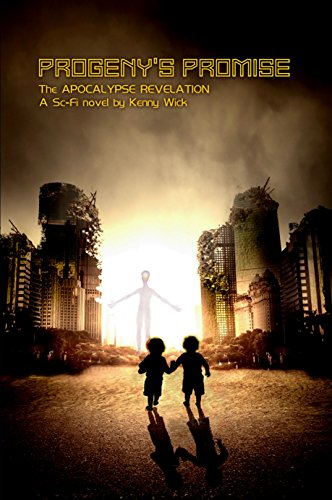 Book: Progeny's Promise - The Apocalypse Revelation (The Progeny series Book 1) by Kenneth O. Wick
