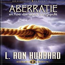 Aberratie En Hoe Die Wordt Aangepakt (Aberration and the Handling Of, Dutch Edition) Audiobook by L. Ron Hubbard Narrated by  uncredited