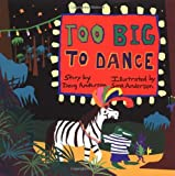 Front cover for the book Too Big to Dance by Doug Anderson