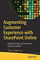 Augmenting Customer Experience with SharePoint Online Front Cover