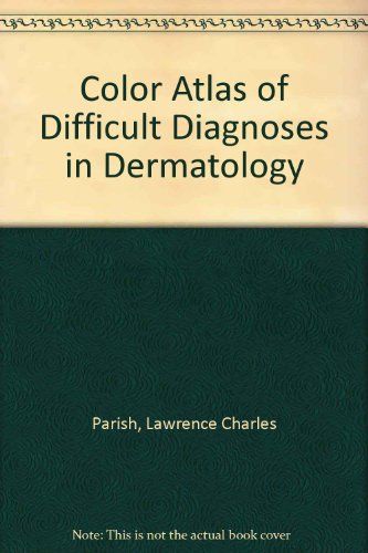 Color Atlas of Difficult Diagnoses in Dermatology