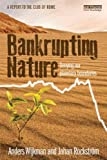 Bankrupting Nature, Anders Wijkman and Johan Rockström, 0415539692