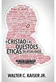 O Cristão e as Questões Éticas da Atualidade. Um Guia Bíblico Para Pregação e Ensino