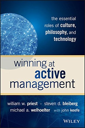Winning at Active Management: The Essential Roles of Culture, Philosophy, and Technology by John Wiley Sons Inc