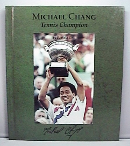 Michael Chang: Tennis Champion (Picture Story Biography)
