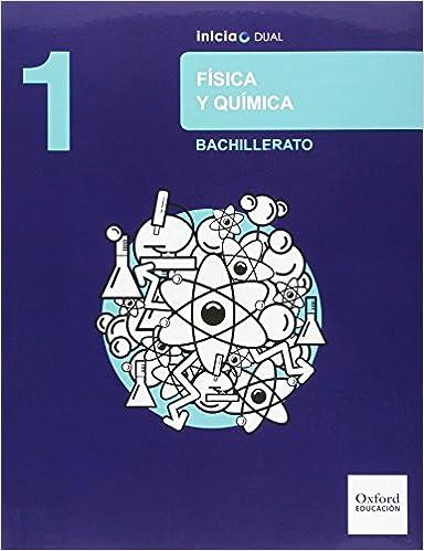 Física Y Química. Libro Del Alumno. Bachillerato 1 Inicia Dual - 9788467393842: Amazon.es: Jorge Barrio Gómez de Agüero, Mario Ballestero Jadraque: Libros