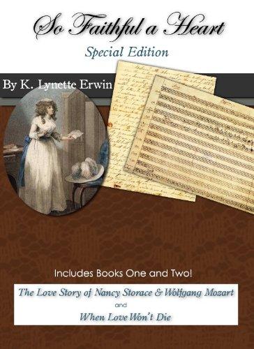(So Faithful a Heart: When Love Won't Die, Special Edition (So Faithful a Heart: The Love Story of Nancy Storace & Wolfgang Mozart Book 1))