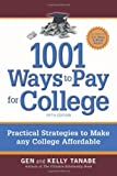 1001 Ways to Pay for College, Tanabe and Kelly Tanabe, 1932662979