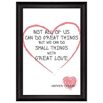 Quote in a Heart Not All of Us Can Do Great Things but We Can Do Small Things with Great Love by Mother Theresa Framed Art, Top Quality Design, Majestic Composition