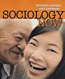 Sociology Now, Kimmel, Michael S., 0205577962