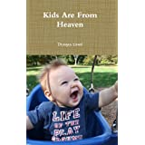 Kids are from heaven