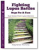 Fighting Lupus Battles: Hope For A Cure