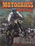 Motocross History: From Local Scarmbling to World Championship Mx to Freestyle (Mxplosion!)