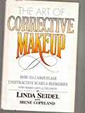 img - for The Art of Corrective Makeup: How to Camouflage Unattractive Scars and Blemishes book / textbook / text book