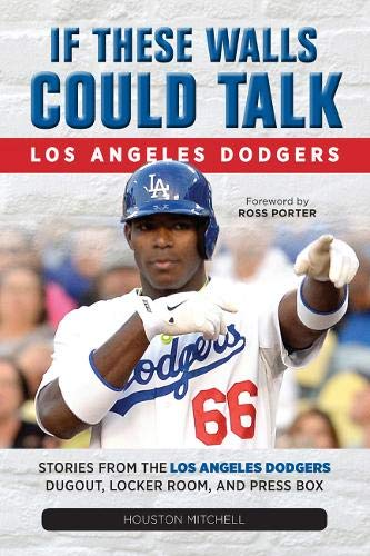 Talk: Los Angeles Dodgers: Stories from the Los Angeles Dodgers Dugout, Locker Room, and Press Box ()