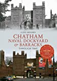 Chatham Naval Dockyard & Barracks Through Time