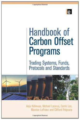 Download Handbook of Carbon Offset Programs: Trading Systems, Funds, Protocols and Standards (Environmental Market Insights) Pdf