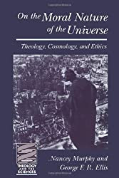 On the Moral Nature of the Universe (Theology and the Sciences) (Theology & the Sciences)