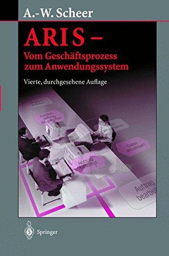 ARIS ― Vom Geschäftsprozess zum Anwendungssystem Gebundenes Buch – 1. Februar 2002 August-Wilhelm Scheer Springer 3540658238 ARIS (EDV)