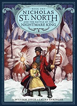Nicholas St. North and the Battle of the Nightmare (The Guardians Book 1) by [Joyce, William, Geringer, Laura]