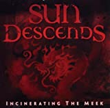 Incinerating the Meek by Sun Descends