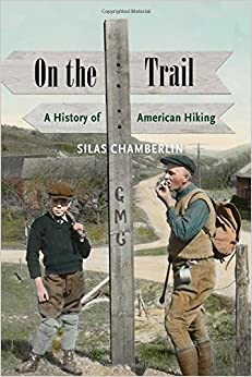 Book On the Trail: A History of American Hiking