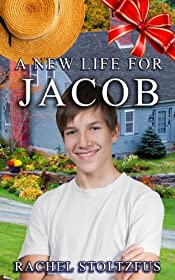 A Lancaster Amish Life for Jacob: Trials & Tribulations (A Lancaster Amish Home for Jacob Book 3)