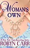 Front cover for the book Woman's Own by Robyn Carr