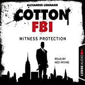 Witness Protection (Cotton FBI 4) | Alexander Lohmann