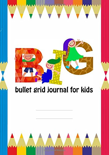 Big Bullet Grid Journal for Kids: Large Dot Grid Notebook for Children A4, 110 Dotted Pages, Wide Spaced, Soft Cover (Kids Dotted Journal) (Volume 1)